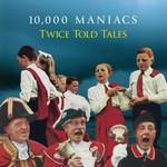 10,000 Maniacs, Twice Told Tales