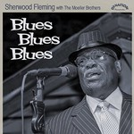 Sherwood Fleming, Blues Blues Blues (With The Moeller Brothers)