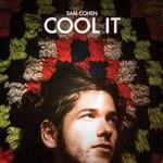 Sam Cohen, Cool It