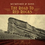 Mumford & Sons, The Road To Red Rocks