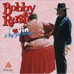 Bobby Rush, Lovin' A Big Fat Woman
