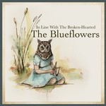 The Blueflowers, In Line with the Broken-Hearted