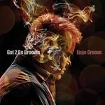 Euge Groove, Got 2 Be Groovin'