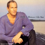 Michael Bolton, Only A Woman Like You mp3