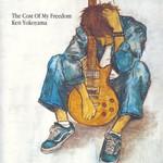 Ken Yokoyama, The Cost Of My Freedom