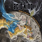 Acid King, Middle of Nowhere, Center of Everywhere