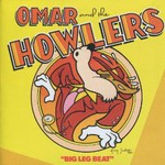Omar & The Howlers, Big Leg Beat