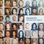 Paloalto, Heroes and Villains