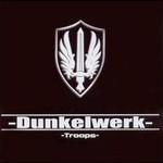 Dunkelwerk, Troops