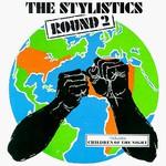 The Stylistics, Round 2