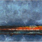 The Tony Williams Lifetime, Turn It Over (Redux) mp3