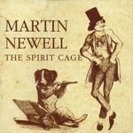 Martin Newell, The Spirit Cage