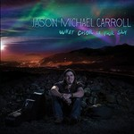 Jason Michael Carroll, What Color Is Your Sky