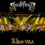 TrollfesT, Live at Alrosa Villa