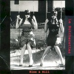 Le Butcherettes, Kiss & Kill