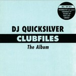 DJ Quicksilver, Clubfiles: The Album