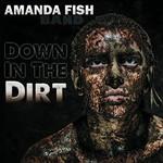 Amanda Fish Band, Down In The Dirt