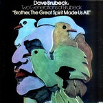 Dave Brubeck, Brother, the Great Spirit Made Us All