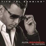Tito 'El Bambino', Alta Jerarquia