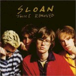 Sloan, Twice Removed