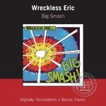 Wreckless Eric, Big Smash