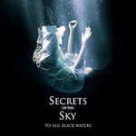 Secrets of the Sky, To Sail Black Waters