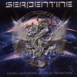 Serpentine, Living And Dying In High Definition