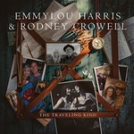 Emmylou Harris & Rodney Crowell, The Traveling Kind