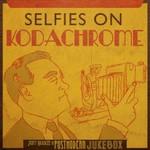 Scott Bradlee & Postmodern Jukebox, Selfies On Kodachrome