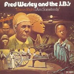 Fred Wesley and The J.B.'s, Damn Right I Am Somebody
