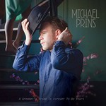 Michael Prins, A Dreamer's Dream Is Forever To Be Yours