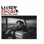 Leeroy Stagger, Dream It All Away