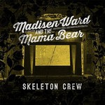 Madisen Ward and the Mama Bear, Skeleton Crew