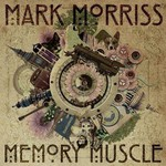 Mark Morriss, Memory Muscle