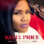 Kelly Price, Sing Pray Love, Vol. 1: Sing