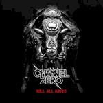 Channel Zero, Kill All Kings