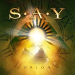 S.A.Y., Orion
