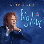 Simply Red, Big Love
