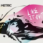 Metric, Live It Out