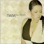 Maysa, All My Life