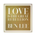 Ben Lee, Love Is The Great Rebellion