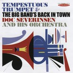 Doc Severinsen, Tempestuous Trumpet & The Big Band's Back in Town