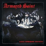Armored Saint, Win Hands Down