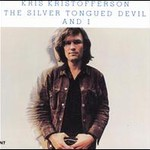 Kris Kristofferson, The Silver Tongued Devil and I