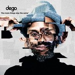 Dego, The More Things Stay The Same