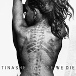 Tinashe, In Case We Die