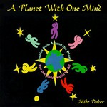 Mike Pinder, A Planet With One Mind