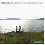 Bobby Bare Jr.'s Young Criminals' Starvation League, Undefeated