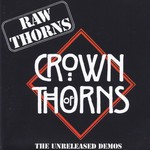 Crown of Thorns, Raw Thorns: The Unreleased Demos