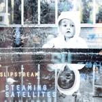 Steaming Satellites, Slipstream